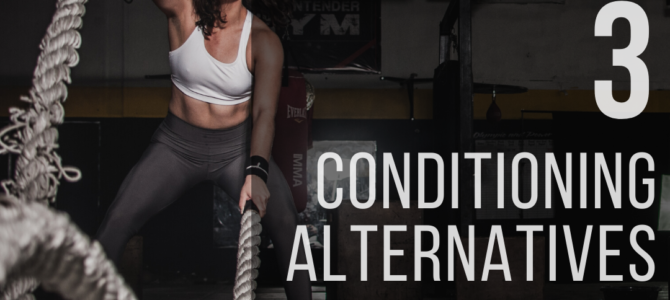 3 Conditioning Alternatives