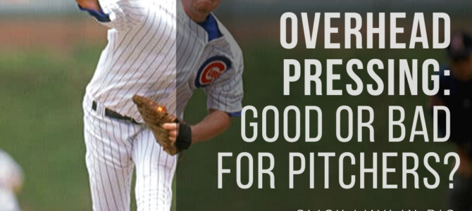 Overhead Pressing: Good or Bad for Pitchers?