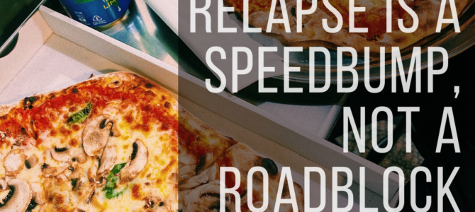 Relapse Is a Speed Bump