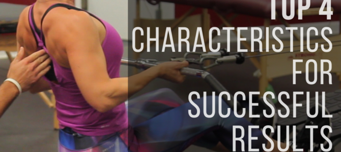 Top 4 Characteristics of Those Who Get Results from Their Training