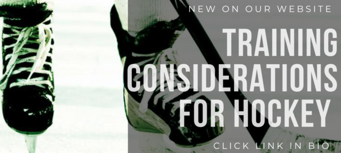 Training Considerations For Ice Hockey Players Part I: Why We Train